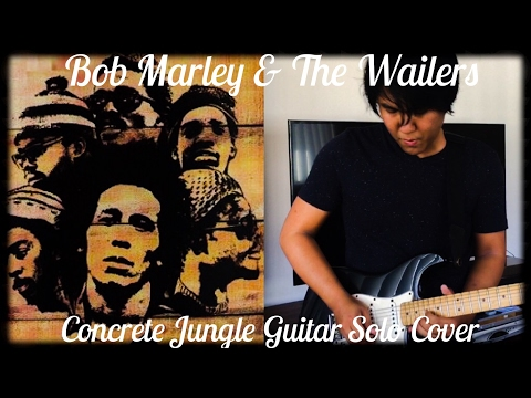 Bob Marley and The Wailers Concrete Jungle Guitar Solo Cover