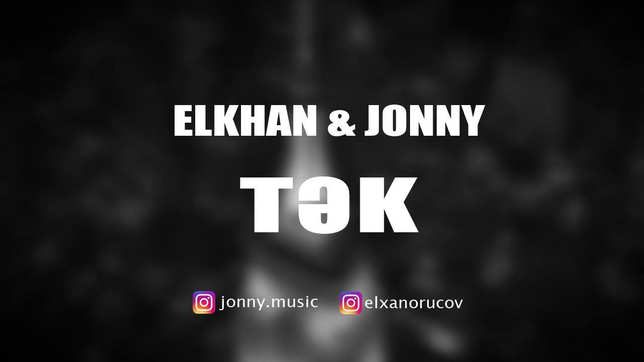Elkhan & Jonny - Tək (Gozlerinde nagillar yaranir) (audio)