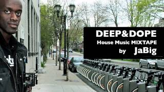 Deep Soulful House Music Mixtape by JaBig - DEEP & DOPE  Lounge Playlist