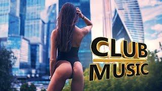 Best Popular Club Dance House Music Megamix 2017 - CLUB MUSIC