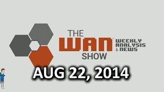 The WAN Show - Valve is still the best and digital distribution is great! - August 22, 2014
