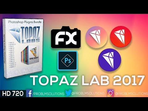 Topaz Labs Plugin 2017 For Adobe Photoshop