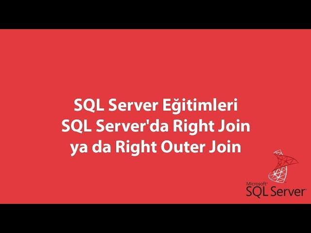 SQL Server'da Right Join ya da Right Outer Join