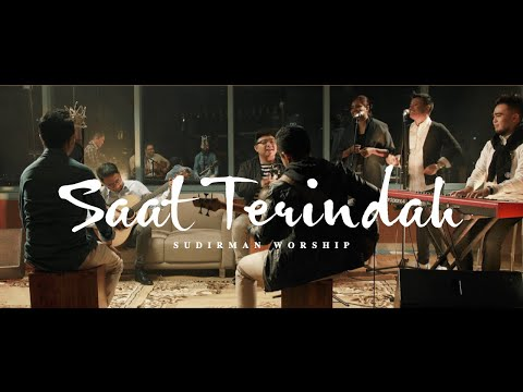 Saat Terindah - Sudirman Worship (LIVE Acoustic Session)