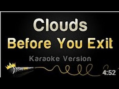 Before You Exit   Clouds Karaoke Version