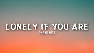 Chase Rice - Lonely If You Are  Lyrics