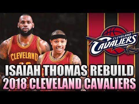 LEBRON JAMES NEW DYNASTY TEAM! ISAIAH THOMAS 2018 CLEVELAND CAVALIERS REBUILD! NBA 2K17 MY LEAGUE