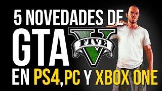 5 COSAS NUEVAS de GTA 5 en PS4, Xbox One y PC!(, 2014-11-05T14:09:03.000Z)