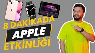 8 dakikada Apple etkinlik özeti! - iPhone 13, Yeni iPad ve Apple Watch 7 özellik