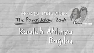 The Panasdalam Bank (Remastered 2018) - Kaulah Ahlinya Bagiku (Official Lyric Video)