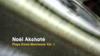 Noël Akchoté – Plays Ennio Morricone Vol. 1 : 22 – Speranze di Libertà
