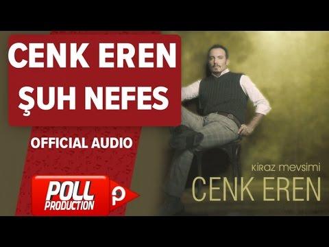 Cenk Eren - Şuh Nefes - ( Official Audio )