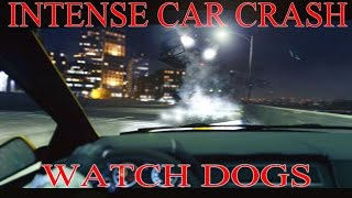 Watch Dogs Amazing Crash