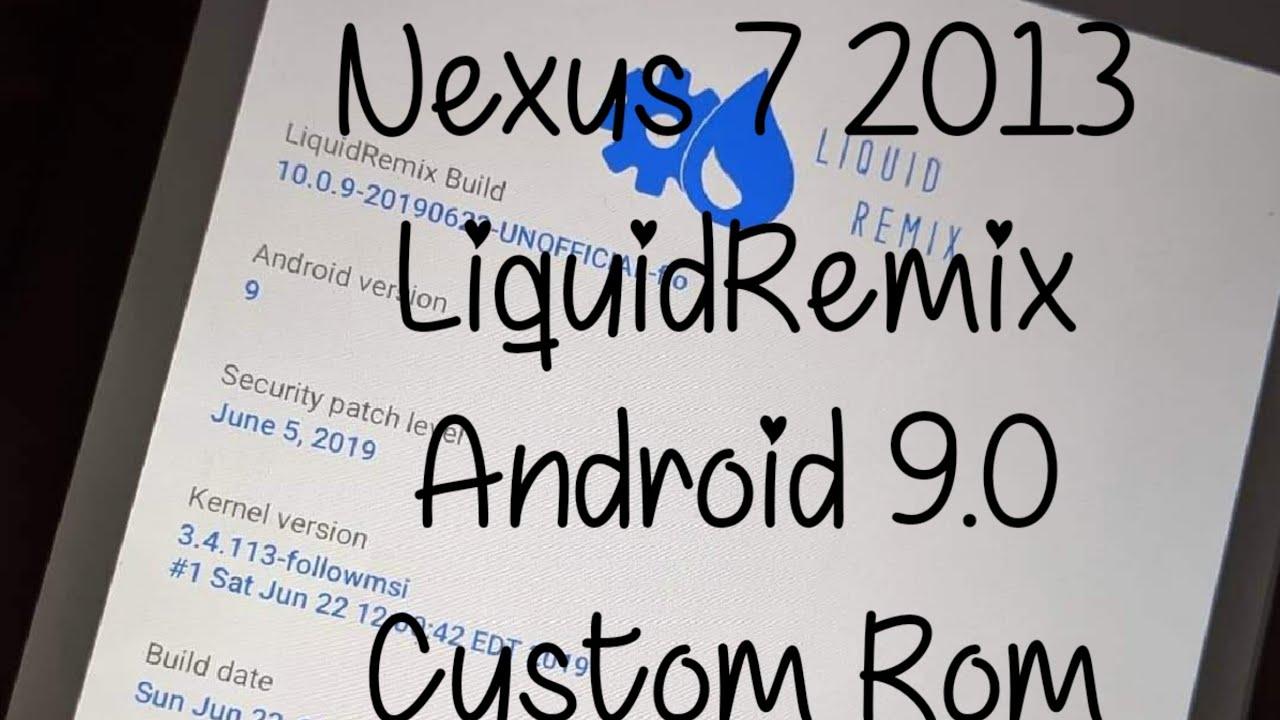 Nexus 7 2013 LiquidRemix Android 9 0 Pie #HighOnAndroid #NexusTablet #XDA