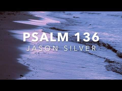 🎤 Psalm 136 Song with Lyrics- For His Steadfast Love Endures Forever - Jason Silver [WORSHIP SONG]