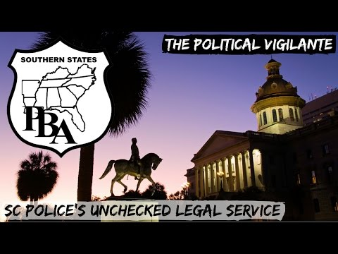 SC Police Legal Group Unregulated For Years — The Political Vigilante