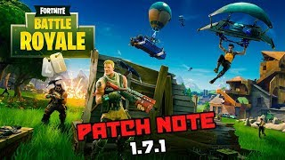 Fortnite - Battle Royale : Patch Note 1.7.1