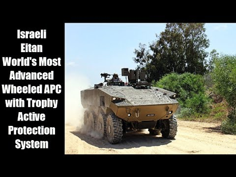 Israeli Eitan : World's Most Advanced Wheeled APC With Trophy Active Protection System [720p]