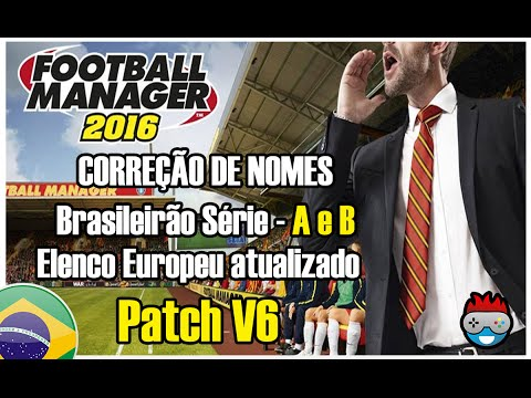 Download Patch V8 FIX Correções De Nomes Football Manager 2016 PC