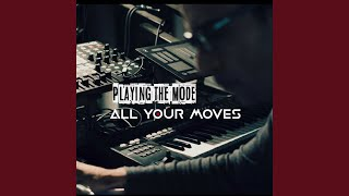 All Your Moves