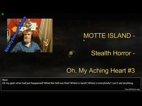 MOTTE ISLAND - Stealth Horror - Oh, My Aching Heart #3