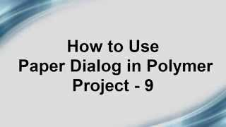 Free Phonegap + Android Material Design using Polymer - Use Paper Dialog in Polymer Project - 9