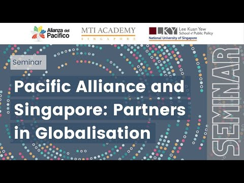 [Seminar] Pacific Alliance and Singapore: Partners in Globalisation