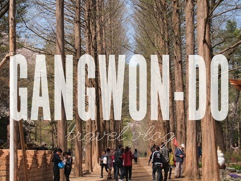 Gangwon-do, South Korea | Travel Vlog ( Part 1)
