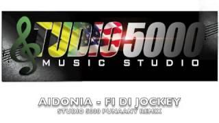 AIDONIA - FI DI JOCKEY (5000 PUNAANY REMIX)