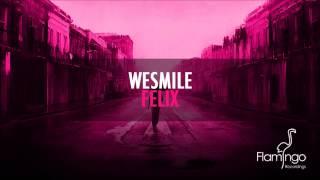 WeSmile - Felix (Original Mix) [Flamingo Recordings]