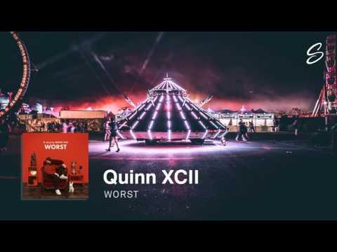 Quinn XCII - Worst