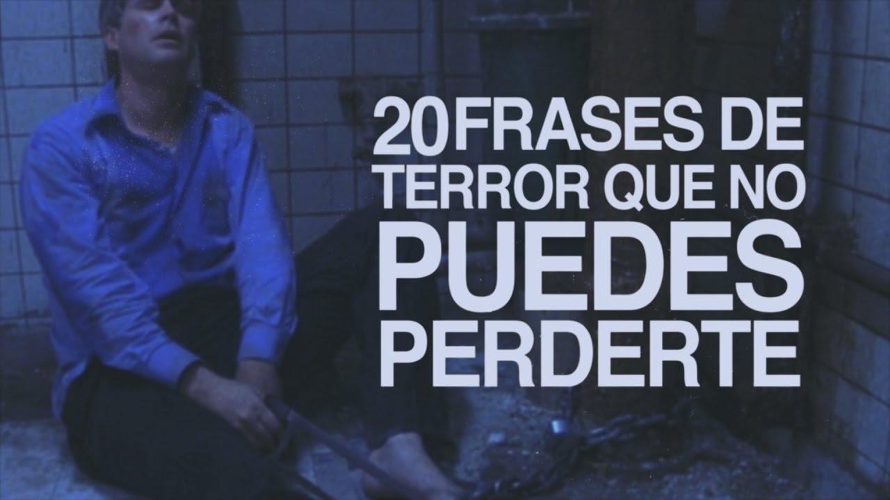 Las 20 Mejores Frases De Terror Del Cine