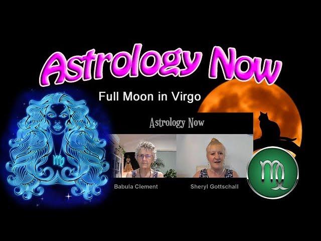 Astrology Now: Virgo Full Moon 27 February, 2021