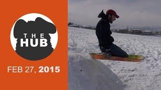 Snow Hub | The HUB - FEB 27, 2015