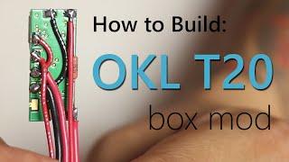 How To Build Okl T20 Box Mod Tutorial