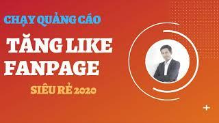 Hướng dẫn chạy quảng cáo tăng like Fanpage siêu rẻ 2020