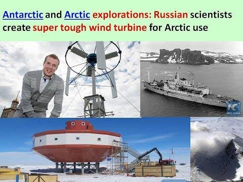 Antarctic and Arctic explorations: Russian scientists create super tough wind turbine for Arctic use
