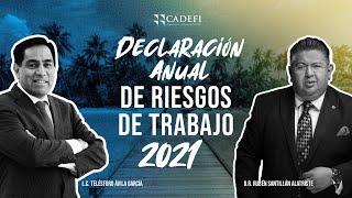 Cadefi - Declaración anual de riesgos de trabajo 2021