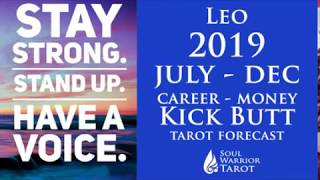 🍀LEO MONEY CAREER READING JULY TO DEC 2019 Soul Warrior Tarot