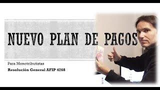 Скачать Nuevo PLAN DE PAGOS Para MONOTRIBUTISTAS Resolución AFIP 4268