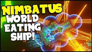 Nimbatus - MASSIVE World Eating Ship! DESTROYING A Planet! - Nimbatus Gameplay