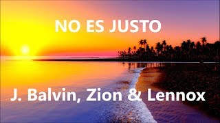 No Es Justo - J. Balvin, Zion & Lennox - English lyrics - Letra español