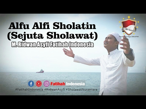 Alfu Alfi Sholatin (Sejuta Sholawat) - M. Ridwan Asyfi Fatihah Indonesia