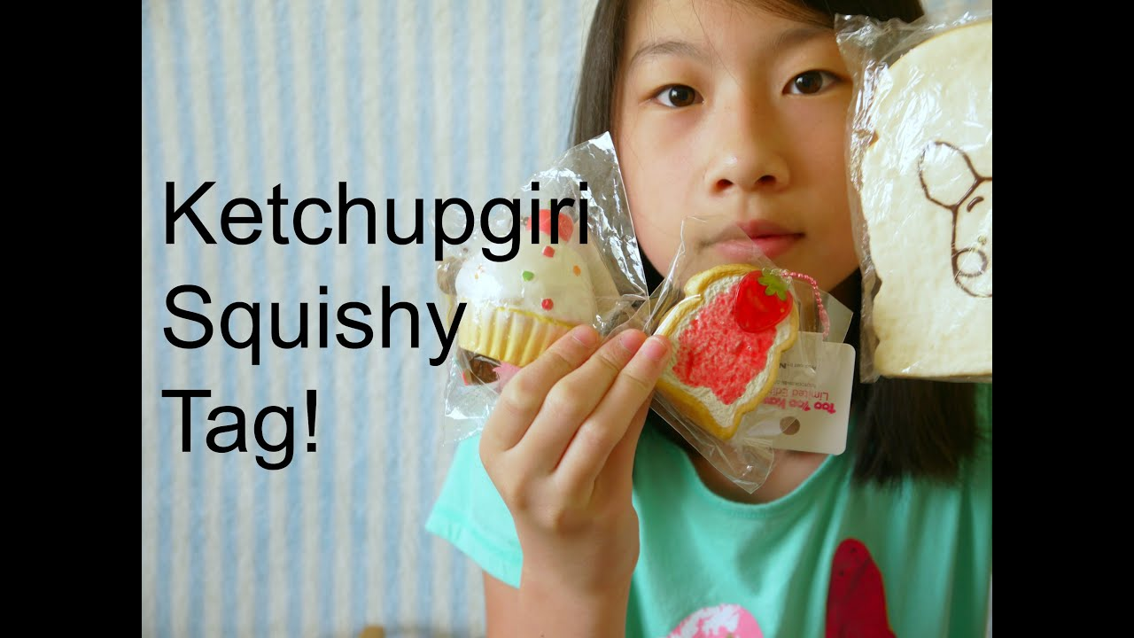 Squishy Tag Ketchupgiri : Ketchupgiri Squishy Tag! - YouTube