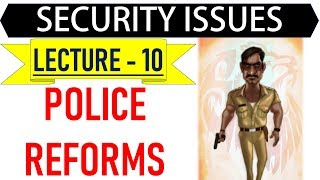 Mentorship Program for IAS - Security Issues - Lecture 19 - Police Reforms