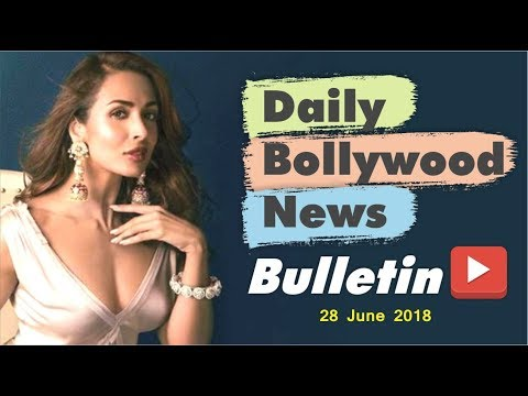 Latest Hindi Entertainment News From Bollywood | 28 June 2018
