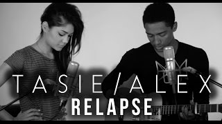 Tasie and Alex - Relapse (Acoustic)