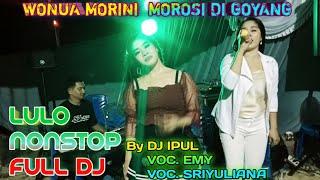 LULO NONSTOP MANTAP GOYANGNYA  FULL DJ by DJ IPUL  VOC EMY  VOC SRI YULIANA