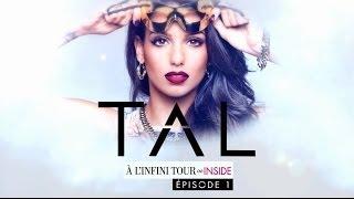 TAL - A L'INFINI TOUR - INSIDE - EPISODE 1