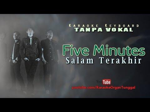 Five Minutes - Salam Terakhir | Karaoke Keyboard Tanpa Vokal